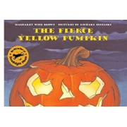 The Fierce Yellow Pumpkin, Paperback/Margaret Wise Brown
