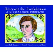 Henry and the Huckleberries: A Visit with Mr. Thoreau at Walden Pond, Hardcover