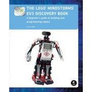The Lego Mindstorms Ev3 Discovery Book: A Beginner's Guide to Building and Programming Robots, Paperback