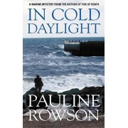 In Cold Daylight - An Award Winning Thriller About One Man's Quest to Discover the Truth Behind the Deaths of Fire Fighters, Paperback/Pauline Rowson