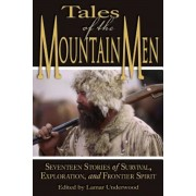 Tales of the Mountain Men: Seventeen Stories of Survival, Exploration, and Outdoor Craft, Paperback