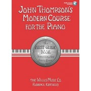 John Thompson's Modern Course for the Piano: The First Grade Book: Something New Every Lesson 'With CD', Paperback/John Thompson