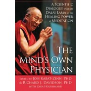 The Mind's Own Physician: A Scientific Dialogue with the Dalai Lama on the Healing Power of Meditation, Paperback
