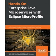 Hands-On Enterprise Java Microservices with Eclipse MicroProfile, Paperback/Cesar Saavedra