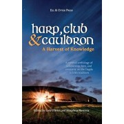 Harp, Club, and Cauldron - A Harvest of Knowledge: A Curated Anthology of Scholarship, Lore, and Creative Writings on the Dagda in Irish Tradition, Paperback/Morpheus Ravenna