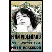 Finn Wolfhard Adult Coloring Book: Mike from Stranger Things and Ritchie from It Movie Inspired Coloring Book for Adults, Paperback/Millie Massarro