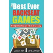 The Best Ever Back Seat Games: Fun games to play while you are traveling, Paperback/Lene Alfa Rist