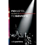 No Saints, No Saviors: My Years with the Allman Brothers Band, Paperback