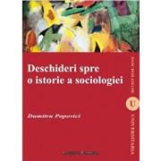 Deschideri spre o istorie a sociologiei/Dumitru Popovici