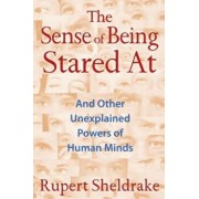 The Sense of Being Stared at: And Other Unexplained Powers of Human Minds, Paperback/Rupert Sheldrake
