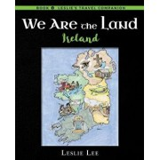 We Are the Land: Ireland, Paperback/Leslie Ann Lee