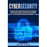 Cybersecurity: An Essential Guide to Computer and Cyber Security for Beginners, Including Ethical Hacking, Risk Assessment, Social En, Paperback/Lester Evans