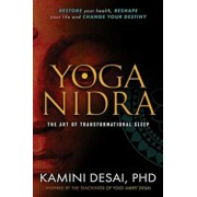 Yoga Nidra: The Art of Transformational Sleep, Paperback/Kamini Desai