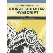 The Principles of Object-Oriented JavaScript, Paperback