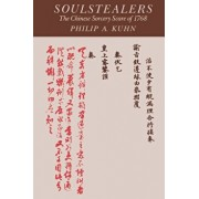 Soulstealers: The Chinese Sorcery Scare of 1768, Paperback/Philip A. Kuhn