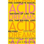 Acid Dreams: The Complete Social History of LSD: The CIA, the Sixties, and Beyond, Paperback