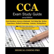 Cca Exam Study Guide: 2019 Edition: 100 Cca Practice Exam Questions & Answers, Tips to Pass the Exam, Medical Terminology, Common Anatomy, S, Paperback/Medical Coding Pro