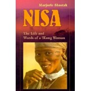 Nisa: The Life and Words of a !Kung Woman, Paperback/Marjorie Shostak