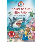Little Critter: Going to the Sea Park, Hardcover