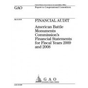 Financial Audit: American Battle Monuments Commission's Financial Statements for Fiscal Years 2009 and 2008