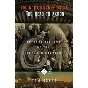 On a Burning Deck. the Road to Akron.: An Oral History of the Great Migration., Paperback/Tom Jones