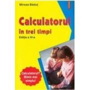 Calculatorul in trei timpi ed. IV - Mircea Badut