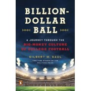 Billion-Dollar Ball: A Journey Through the Big-Money Culture of College Football, Paperback