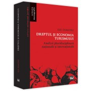 Dreptul si economia turismului. Analiza pluridisciplinara nationala si internationala