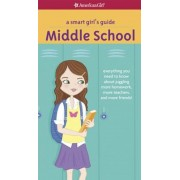 A Smart Girl's Guide: Middle School: Everything You Need to Know about Juggling More Homework, More Teachers, and More Friends!, Paperback