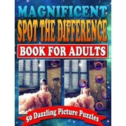 Magnificent Spot the Difference Book for Adults: 50 Dazzling Picture Puzzles: Extremely Fun Picture Puzzle Book for Adults: Are You Ready for the Ulti, Paperback/Maxwell Mattrichy