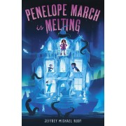 Penelope March Is Melting, Hardcover