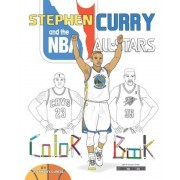 Stephen Curry and the NBA All Stars: Basketball Coloring Book for Kids, Paperback