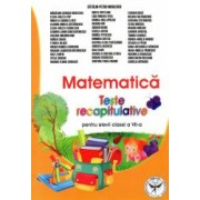 Matematica Teste recapitulative pentru clasa a VII-a