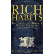 Rich Habits: The Daily Success Habits of Wealthy Individuals: Find Out How the Rich Get So Rich (the Secrets to Financial Success R, Paperback
