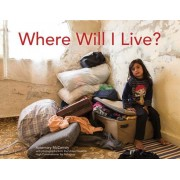 Where Will I Live?, Hardcover