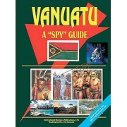 Vanuatu a Spy Guide by International Business Publications & Usa Ib...