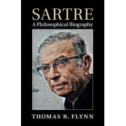 Sartre: A Philosophical Biography, Hardcover