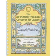 The Nourishing Traditions Cookbook for Children: Teaching Children to Cook the Nourishing Traditions Way, Paperback