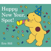 Happy New Year, Spot!, Hardcover