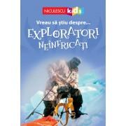 Vreau sa stiu despre Exploratori Neinfricati (adaptare)