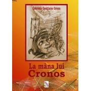 La mana lui Cronos/Gabriela Gentiana Groza