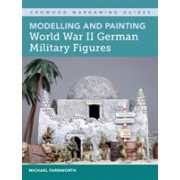 Modelling and Painting World War II German Military Figures (Farnworth Michael M.)(Paperback / softback) (9781785004834)