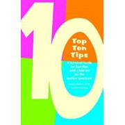 Top Ten Tips: A Survival Guide for Families with Children on the Autism Spectrum, Paperback/Teresa Cardon Phd CCC-Slp