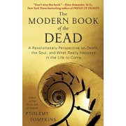 The Modern Book of the Dead: A Revolutionary Perspective on Death, the Soul, and What Really Happens in the Life to Come, Paperback/Ptolemy Tompkins