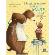 Mami de ce sunt cand prea mare cand prea mic - Catherine Leblanc Eve Tharlet