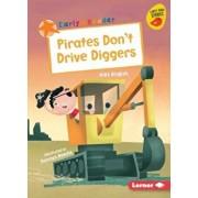 Pirates Don't Drive Diggers, Paperback/Alex English
