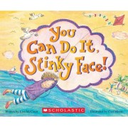 You Can Do It, Stinky Face!: A Stinky Face Book, Hardcover