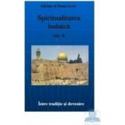 Spiritualitatea iudaica vol. ii - Adrian si Dana Levi