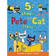 Pete the Cat: 5-Minute Pete the Cat Stories: Includes 12 Groovy Stories!, Hardcover/James Dean