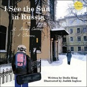I See the Sun in Russia, Paperback/Dedie King